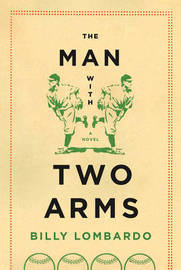 The Man with Two Arms by Billy Lombardo image