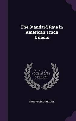 The Standard Rate in American Trade Unions by David Aloysius McCabe image