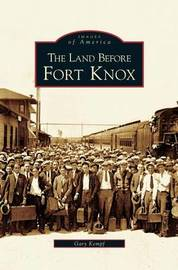 Land Before Fort Knox by Gary K Kempf