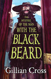 The Mystery Of The Man With The Black Beard by Gillian Cross