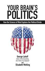 Your Brain's Politics by George Lakoff