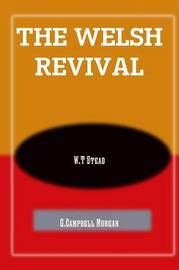 The Welsh Revival by G Campbell Morgan