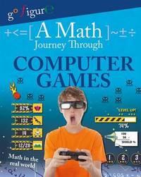 A Math Journey Through Computer Games by Hilary Koll