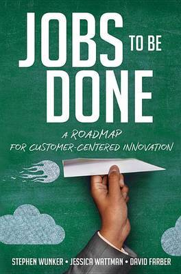 Jobs to Be Done by David Farber