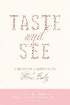Taste and See by Shana Bailey