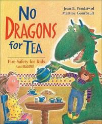 No Dragons for Tea by ,Jean,E Pendziwol