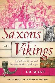 Saxons vs. Vikings by Ed West