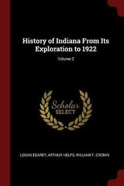 History of Indiana from Its Exploration to 1922; Volume 3 by Logan Esarey image