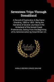 Seventeen Trips Through Somaliland by Harald George Carlos Swayne image
