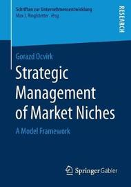 Strategic Management of Market Niches by Gorazd Ocvirk