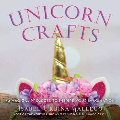 Unicorn Crafts by Isabel Urbina Gallego