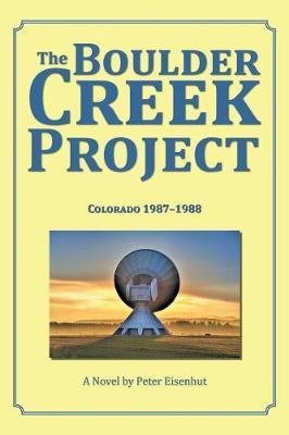 The Boulder Creek Project by Peter Eisenhut