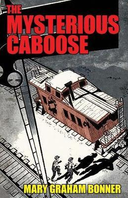 The Mysterious Caboose by Mary Graham Bonner image