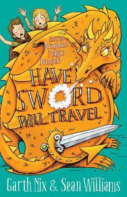 Have Sword, Will Travel: Have Sword Will Travel 1 by Sean Williams