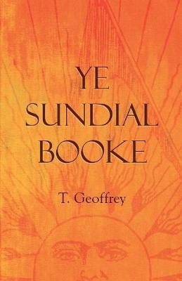 Ye Sundial Booke by T Geoffrey