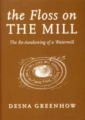 The Floss on the Mill by Desna Greenhow image