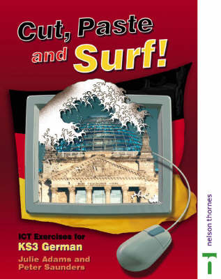 Cut Paste and Surf!: ICT Exercises for Key Stage 3 German by Julie Adams image