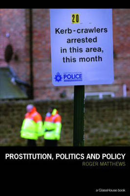 Prostitution, Politics & Policy by Roger Matthews image
