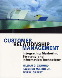 Customer Relationship Management: Integrating Marketing Strategy and Information Technology by William G Zikmund image