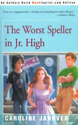 The Worst Speller in Jr. High by Caroline Janover image