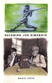 Becoming Joe Dimaggio by Maria Testa image