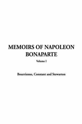 Memoirs of Napoleon Bonaparte by Constant Bourrienne