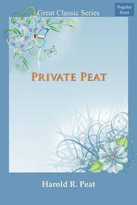 Private Peat by Harold Reginald Peat
