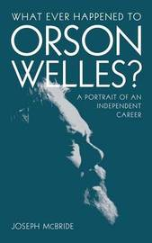 What Ever Happened to Orson Welles? by Joseph McBride image