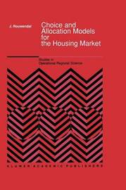 Choice and Allocation Models for the Housing Market by Jan Rouwendal