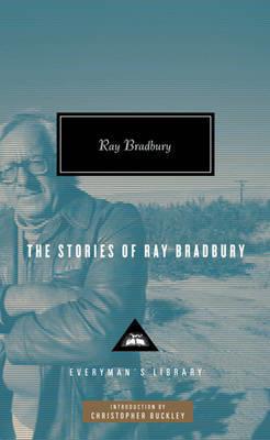 The Stories of Ray Bradbury by Ray Bradbury