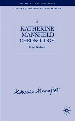 A Katherine Mansfield Chronology by Roger Norburn image