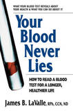 Your Blood Never Lies by James B Lavalle
