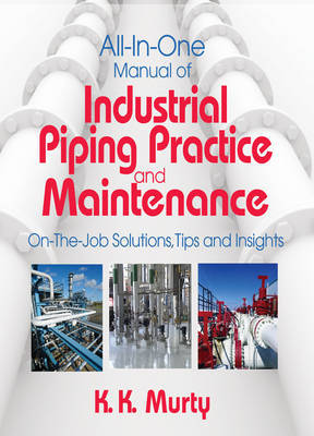 All-in-one Manual of Industrial Piping Practice and Maintenance by K.K. Murty