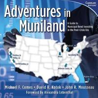 Adventures in Muniland by Michael F Comes
