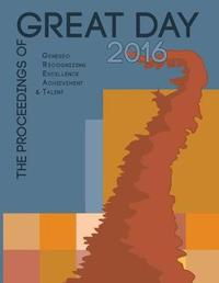 The Proceedings of Great Day 2016 by Suny Geneseo image