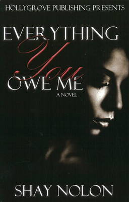 Everything You Owe Me: A Novel by Shay Nolon image