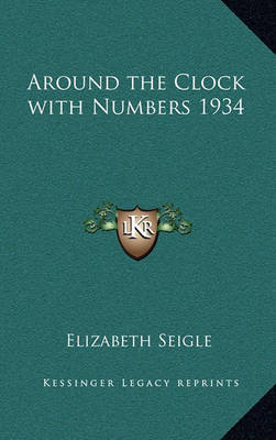 Around the Clock with Numbers 1934 by Elizabeth Seigle image