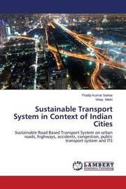 Sustainable Transport System in Context of Indian Cities by Sarkar Pradip Kumar