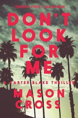 Don't Look for Me by Mason Cross