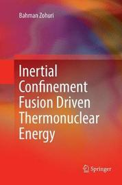 Inertial Confinement Fusion Driven Thermonuclear Energy by Bahman Zohuri