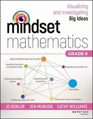 Mindset Mathematics: Visualizing and Investigating Big Ideas, Grade 6 by Jo Boaler