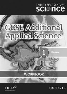 Twenty First Century Science: GCSE Additional Applied Science Module 1 Workbook by University of York Science Education Group image