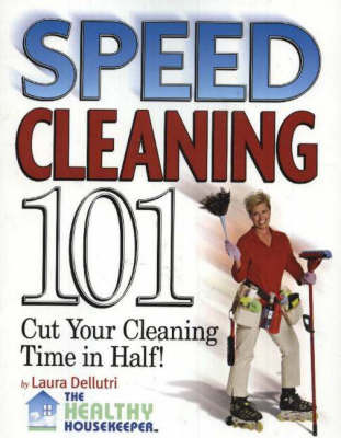 Speed Cleaning 101 by Laura Delluti image