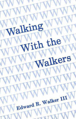 Walking with the Walkers by Edward R. Walker image
