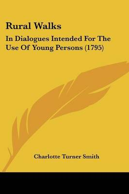 Rural Walks: In Dialogues Intended for the Use of Young Persons (1795) by Charlotte Turner Smith image