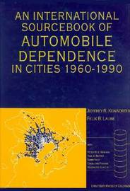 An International Sourcebook of Automobile Dependence in Cities, 1960-1990 by Jeffrey R Kenworthy image