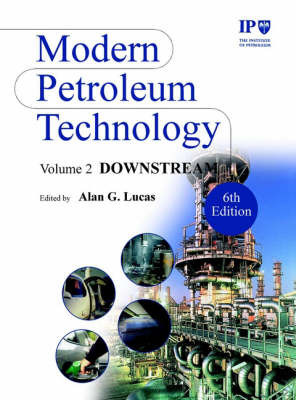 Modern Petroleum Technology: v. 2 by Institute of Petroleum (IP)