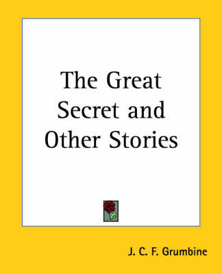 The Great Secret and Other Stories by J.C.F. Grumbine