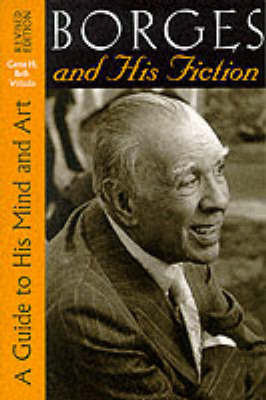 Borges and His Fiction by Gene H Bell-Villada
