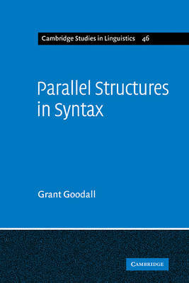 Parallel Structures in Syntax by Grant Goodall